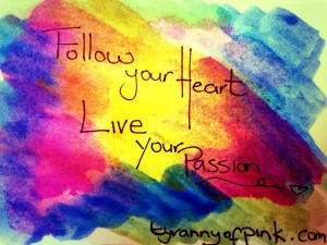 follow your heart | Tyranny of Pink