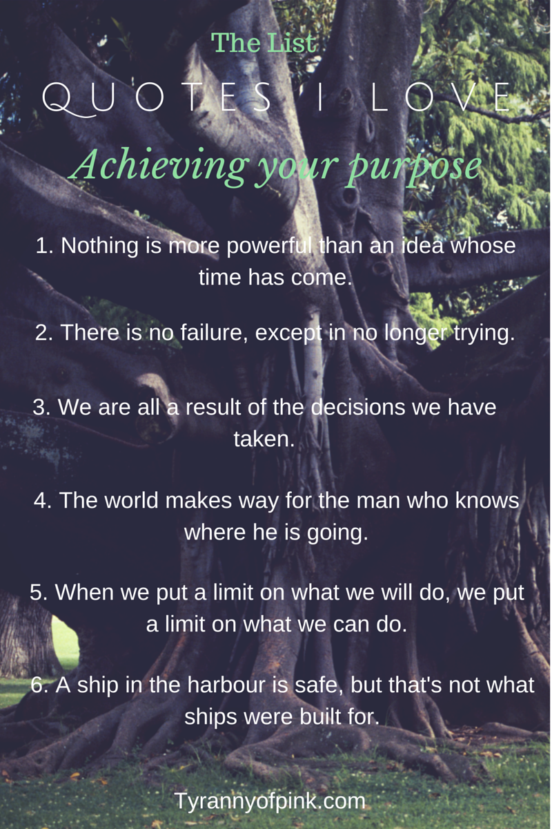 Quotes about achieving your purpose in life