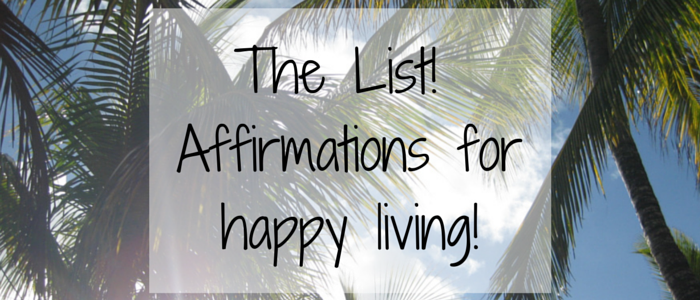 The List – Affirmations for happy living
