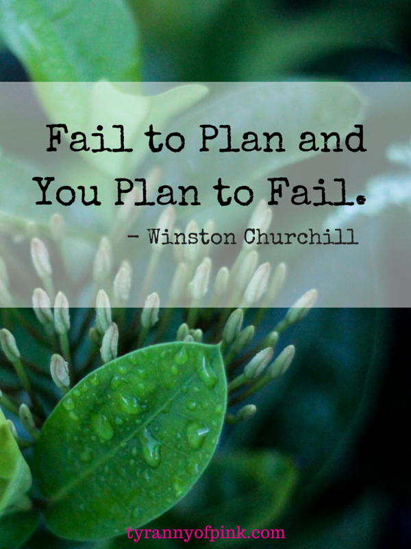 Fail to plan and you plan to fail | Tyranny of Pink