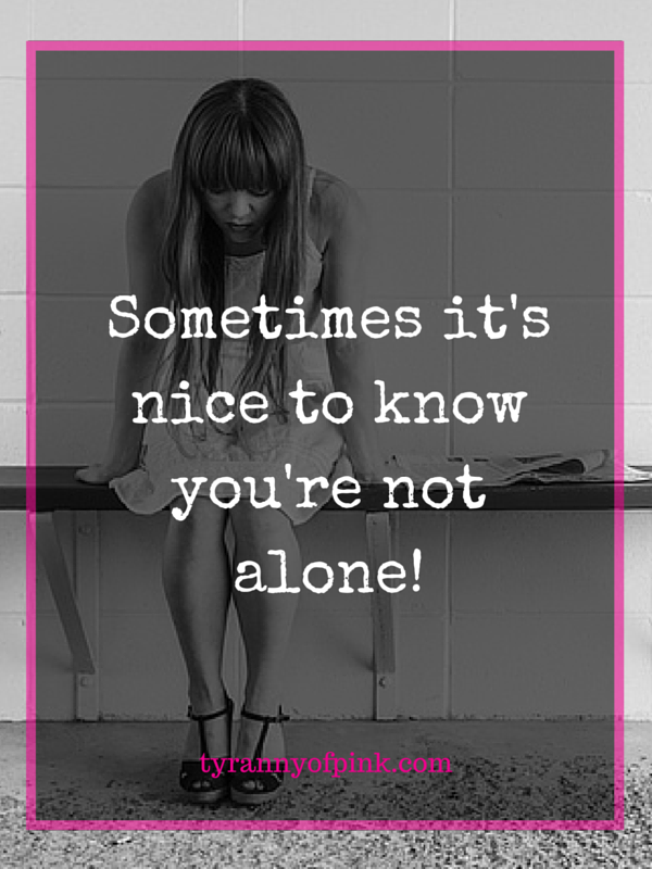 Sometimes it's nice to know you're not alone | Tyranny of Pink