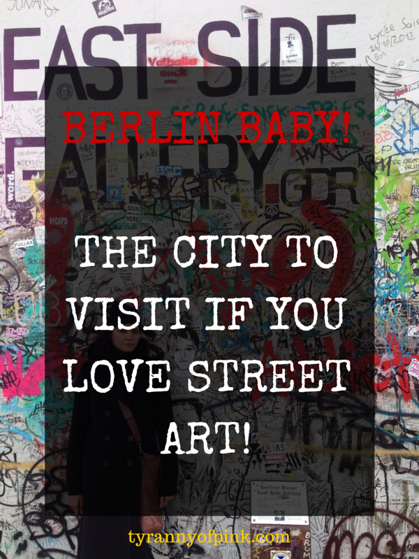 Berlin Baby! Where Art is Everywhere! | Tyranny of Pink