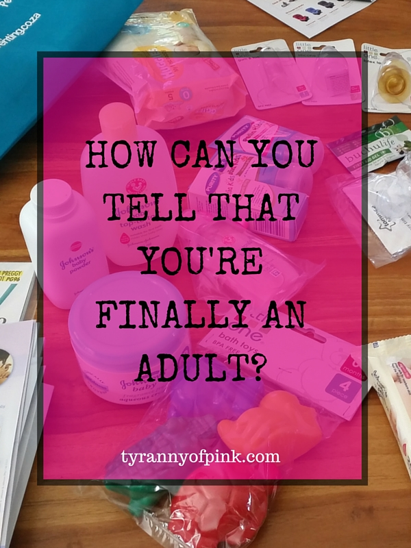 How can you tell that you're finally an adult | Tyranny of Pink