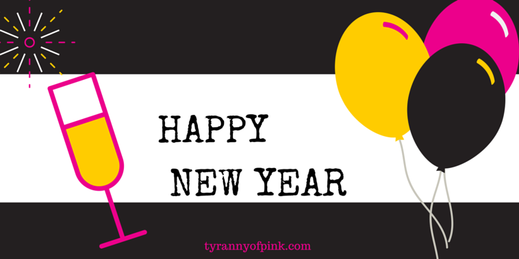 Happy New Year | Tyranny of Pink