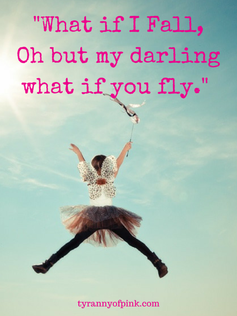 """What if I Fall, Oh but my darling what if you fly."" 