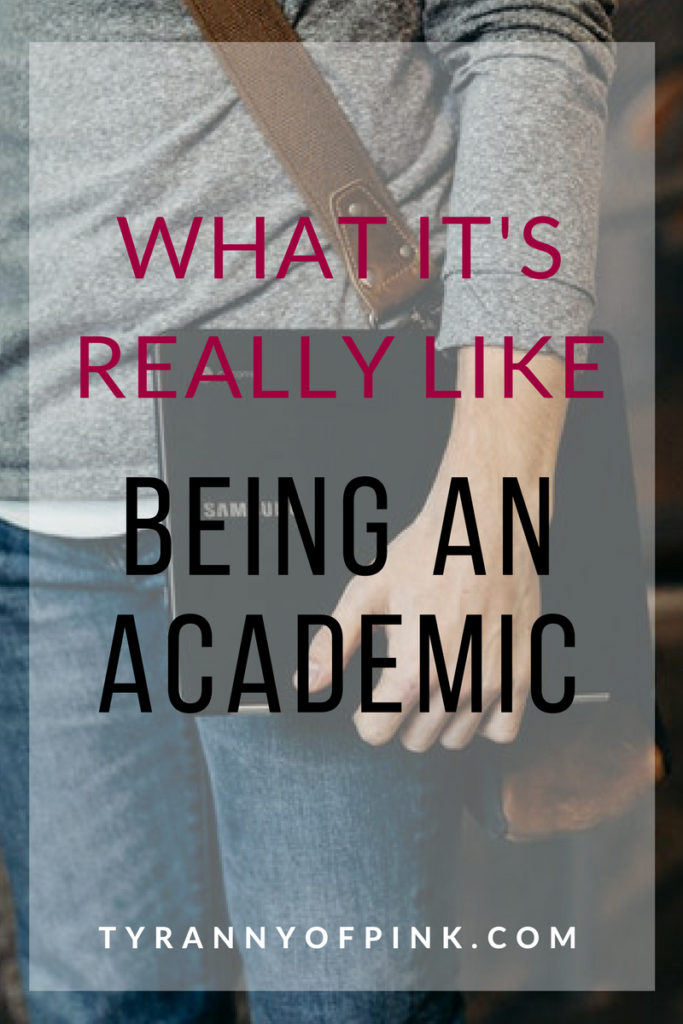 What it's like being an academic | Tyranny of Pink